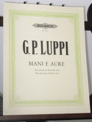 Luppi G P - Mani e Aure  2 Pieces for Solo Clarinet